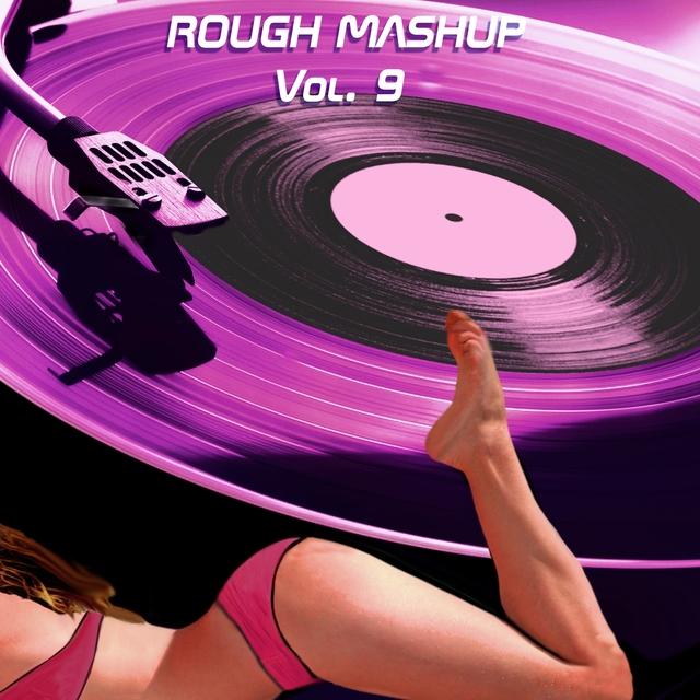 Rough Mashup Vol. 9