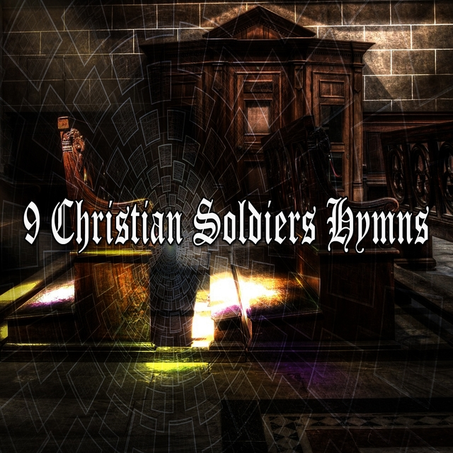 9 Christian Soldiers Hymns