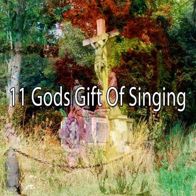 11 Gods Gift of Singing