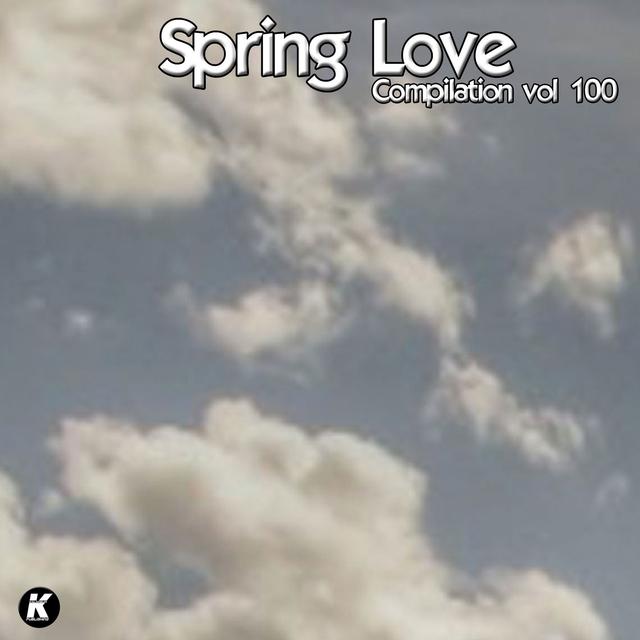 SPRING LOVE COMPILATION VOL 100