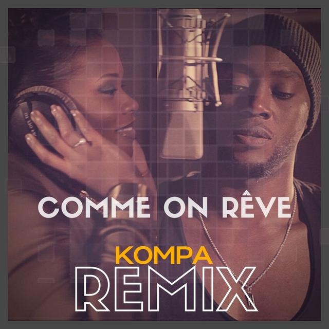 Comme on rêve (Kompa Remix) [Joé Dwet Filè Edit]