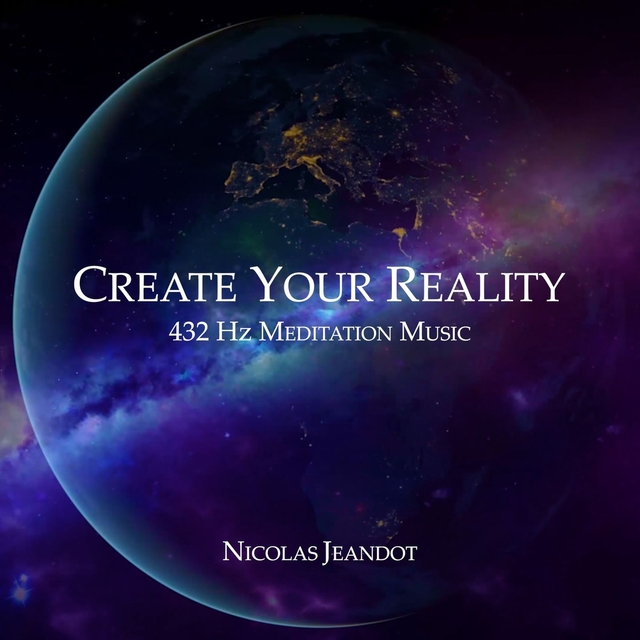 Couverture de Create You Reality - Meditation Music 432 Hz