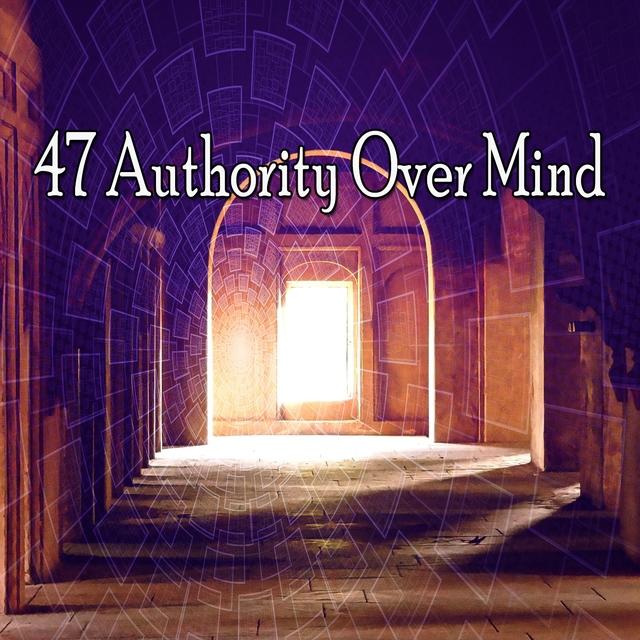 47 Authority over Mind