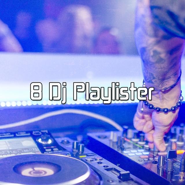 8 Dj Playlister