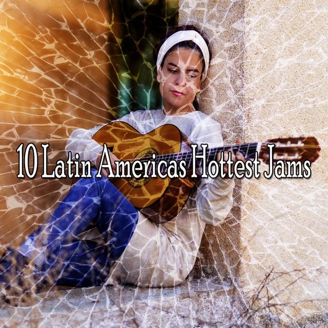 10 Latin Americas Hottest Jams