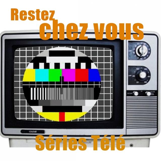 Restez Chez Vous - Séries Télé