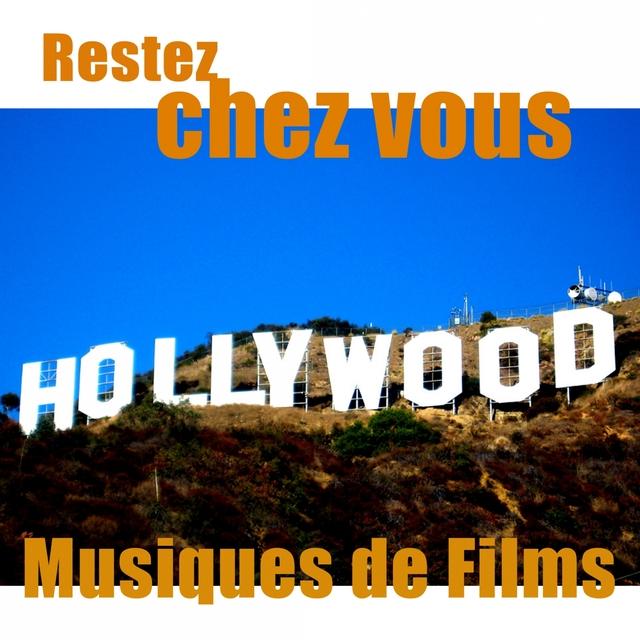 Couverture de Restez Chez Vous - Musiques de Films