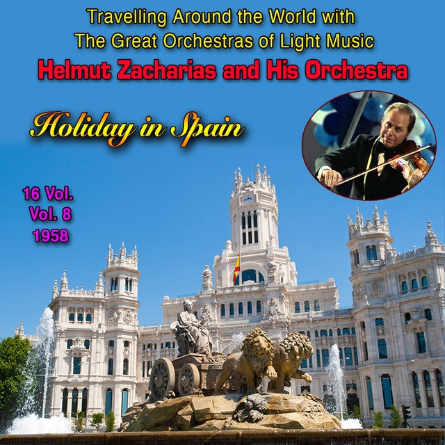 """Travelling Around The World With The Great Orchestras Of Light Music - Vol. 8 : Helmut Zacharias """"Holiday In Spain"""""""