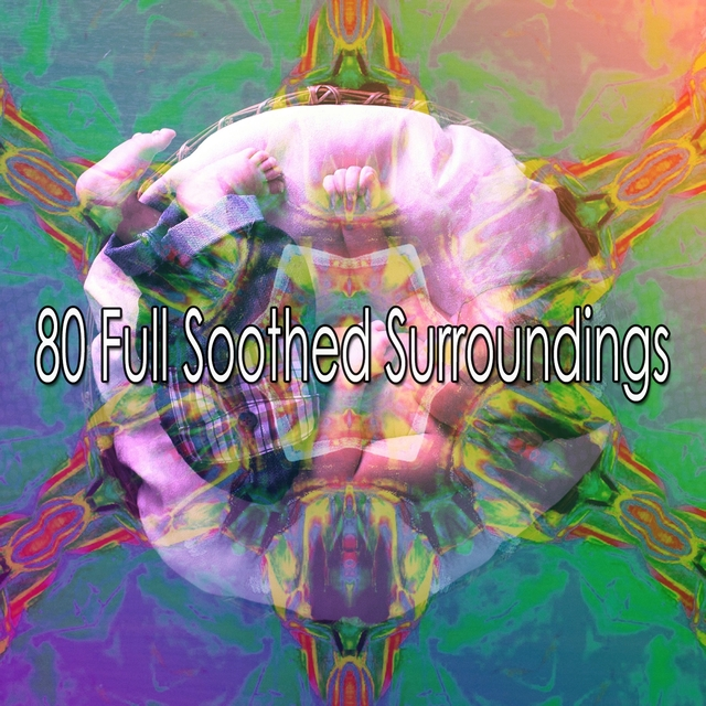 80 Full Soothed Surroundings