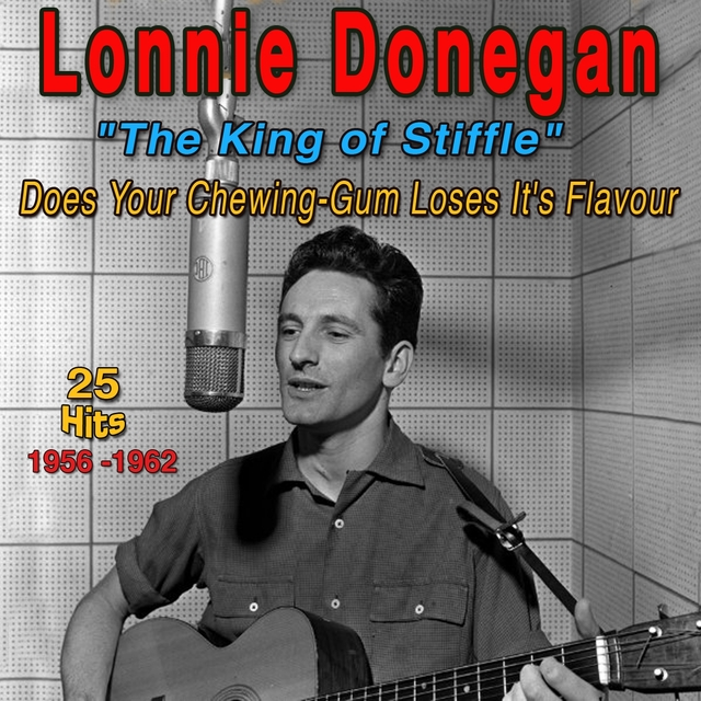 "Lonnie Donegan - 1956-1962 - ""The King of Stiffle"""