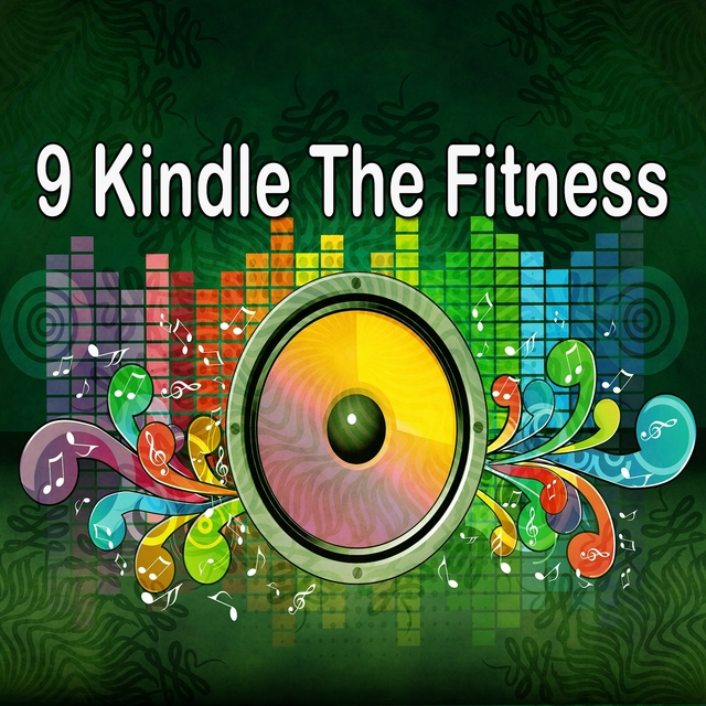 9 Kindle the Fitness