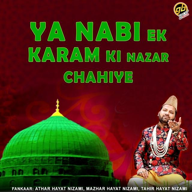 Ya Nabi Ek Karam Ki Nazar Chahiye