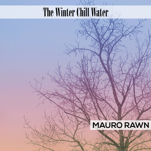 The Winter Chill Water