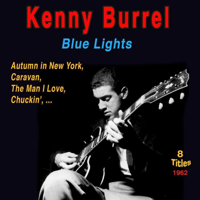 Couverture de Kenny Burell - 1958 Blue Lights