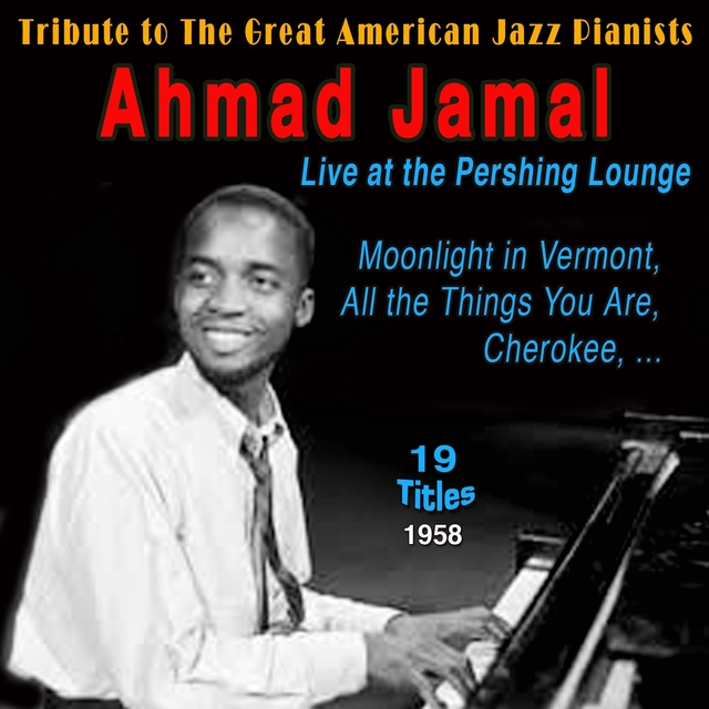 Tribute to the Great American Jazz Pianists - Ahmad Jamal