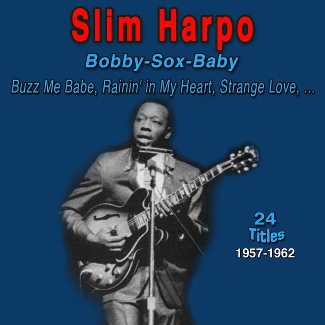 Slim Harpo - Bobby-Sox-Baby