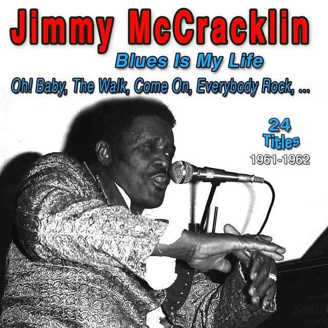 Jimmy Mccracklin - Blues Is My Life
