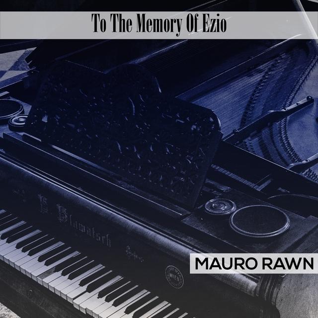 To The Memory Of Ezio