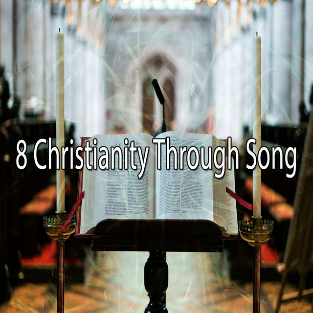 8 Christianity Through Song