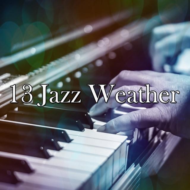 13 Jazz Weather