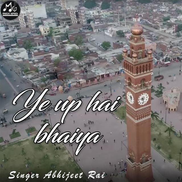 Ye UP Hai Bhaiya