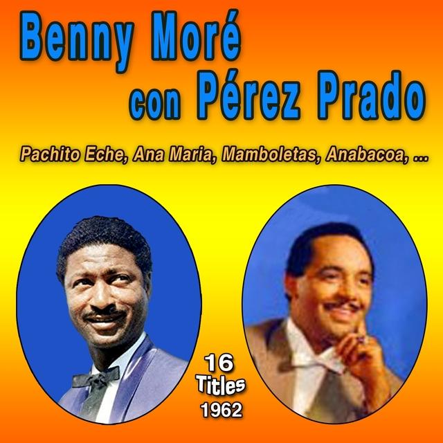 Beny Moré Con Perez Prado