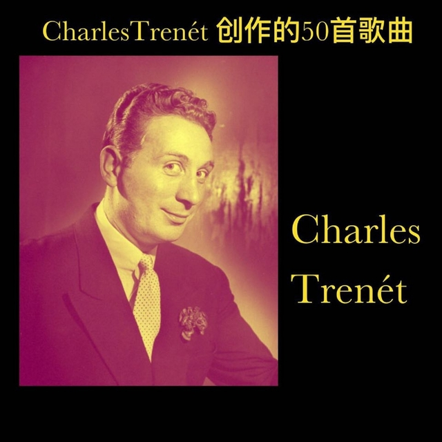 Couverture de CharlesTrenét 创作的50首歌曲