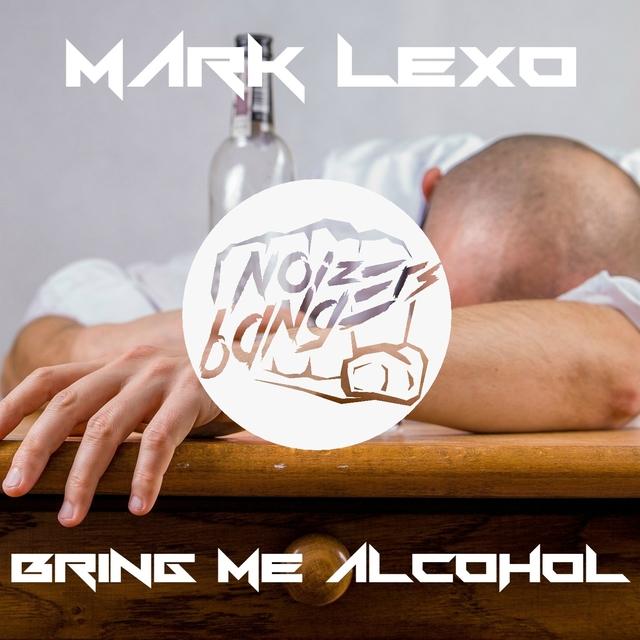 Bring me alcohol