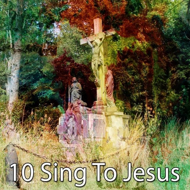 10 Sing to Jesus