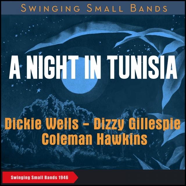 Couverture de A Night in Tunisia (Swinging Small Bands 1946)