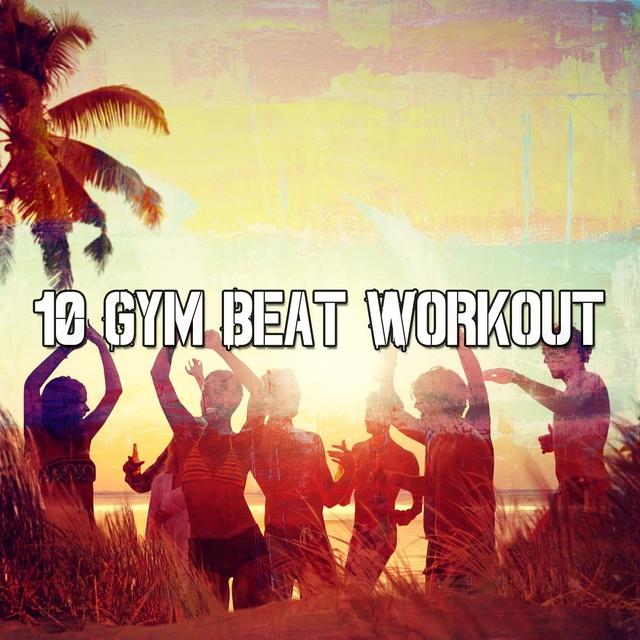 Couverture de 10 Gym Beat Workout