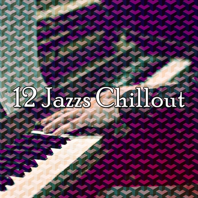 12 Jazzs Chillout