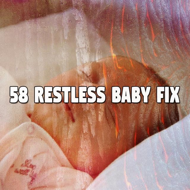 58 Restless Baby Fix