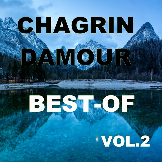 Best of chagrin d'Amour