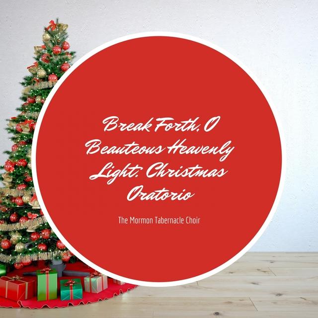 Break Forth, O Beauteous Heavenly Light: Christmas Oratorio