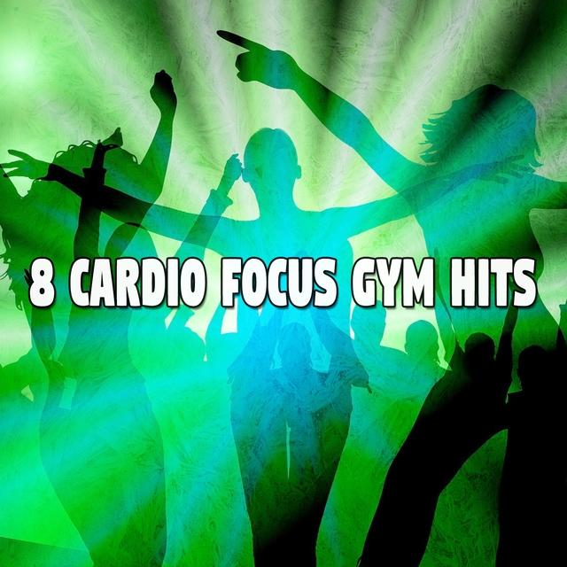 Couverture de 8 Cardio Focus Gym Hits