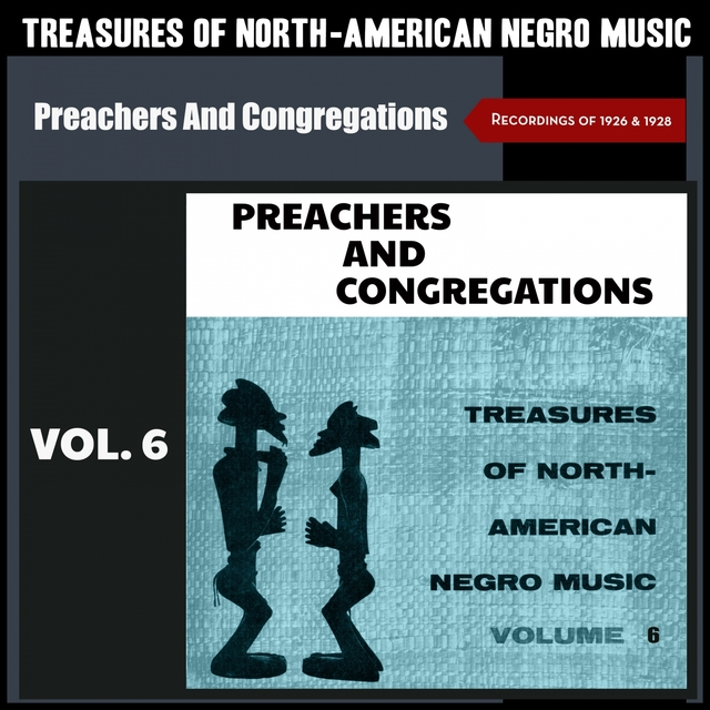 Preachers and Congregations - Treasures of North-American Negro Music, Vol. 6