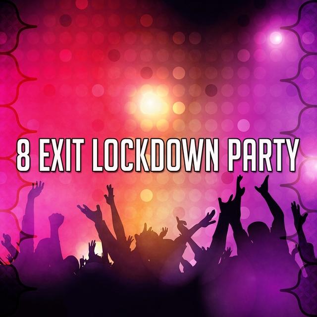 Couverture de 8 Exit Lockdown Party