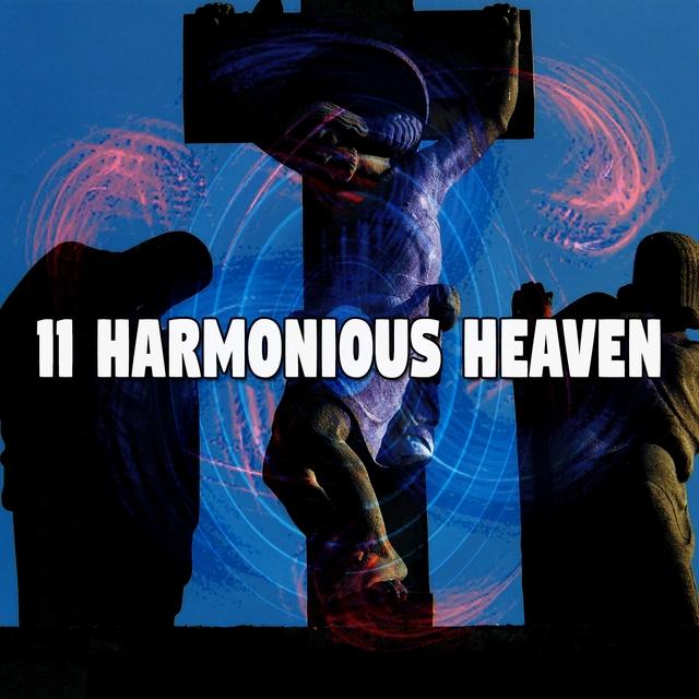 11 Harmonious Heaven
