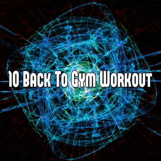 Couverture de 10 Back To Gym Workout