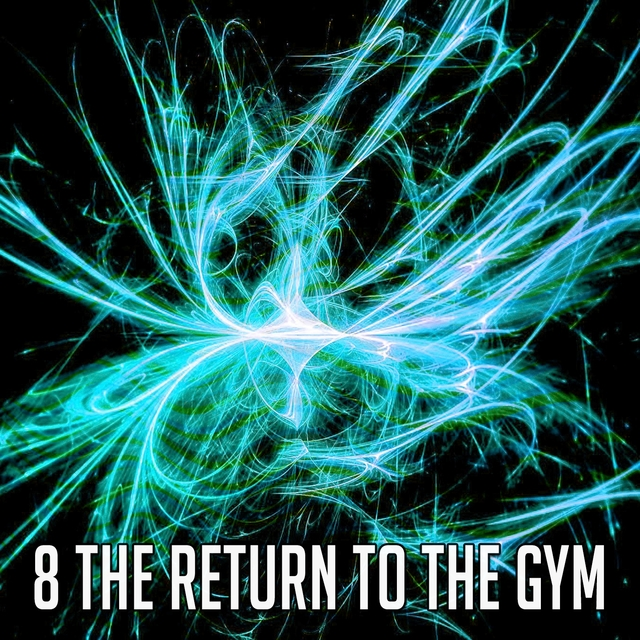 8 The Return to the Gym