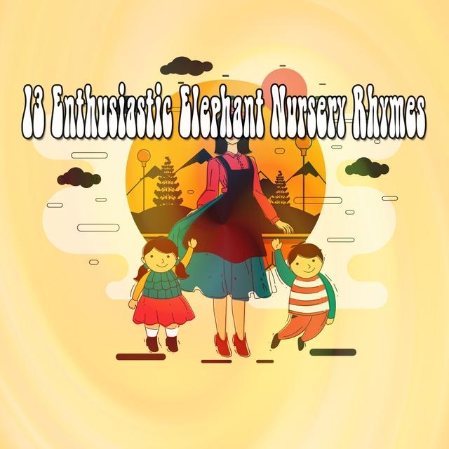 13 Enthusiastic Elephant Nursery Rhymes