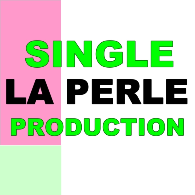Single la perle production