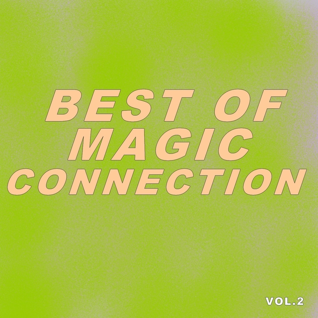 Best Of Magic Connection