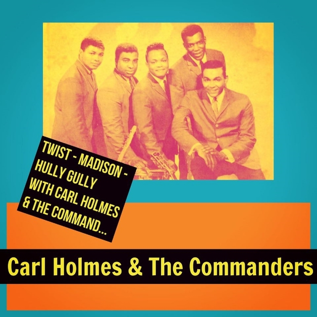 Twist - Madison - Hully Gully with Carl Holmes & The Commanders