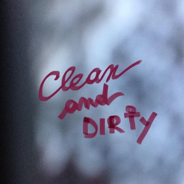Clean & Dirty