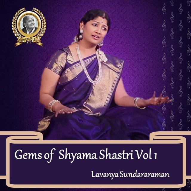 Gems of Shyama Shastri, Vol. 1