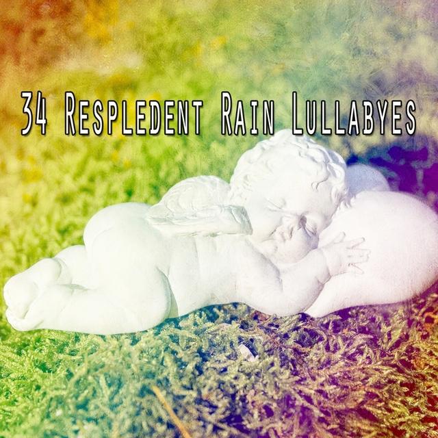 34 Respledent Rain Lullabyes