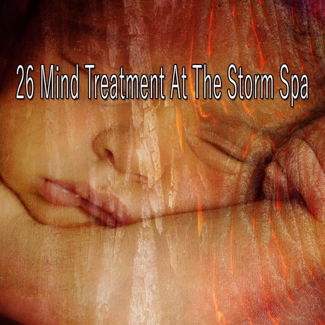 26 Mind Treatment at the Storm Spa