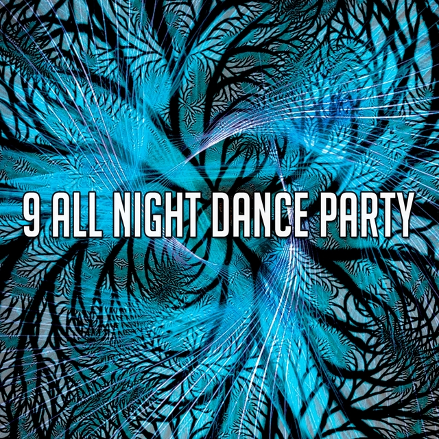 9 All Night Dance Party